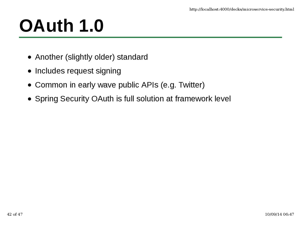 OAuth 1.0 Another (slightly older) standard Inc...