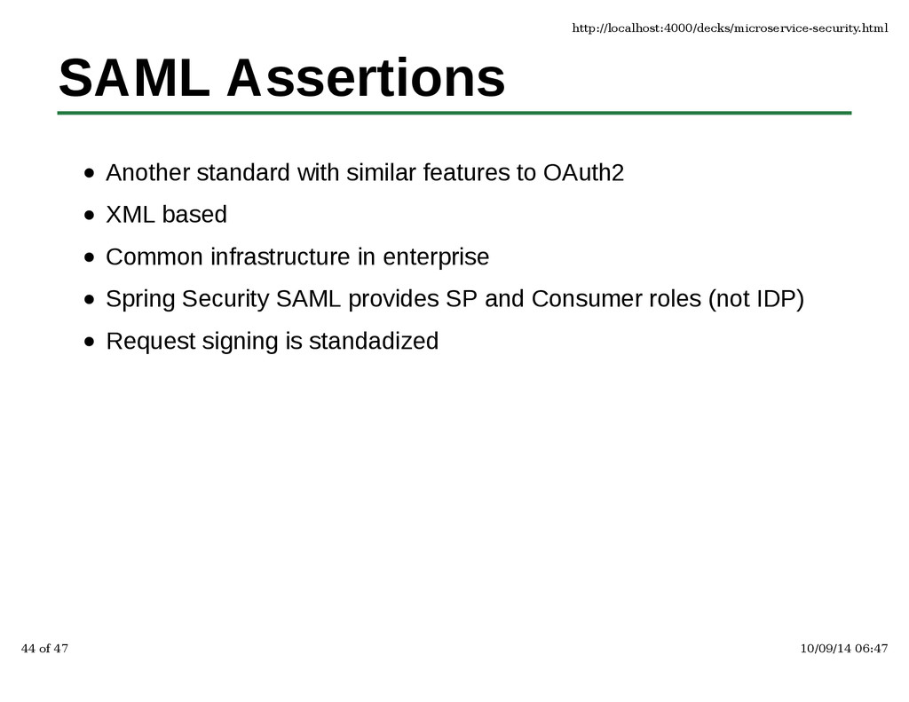 SAML Assertions Another standard with similar f...