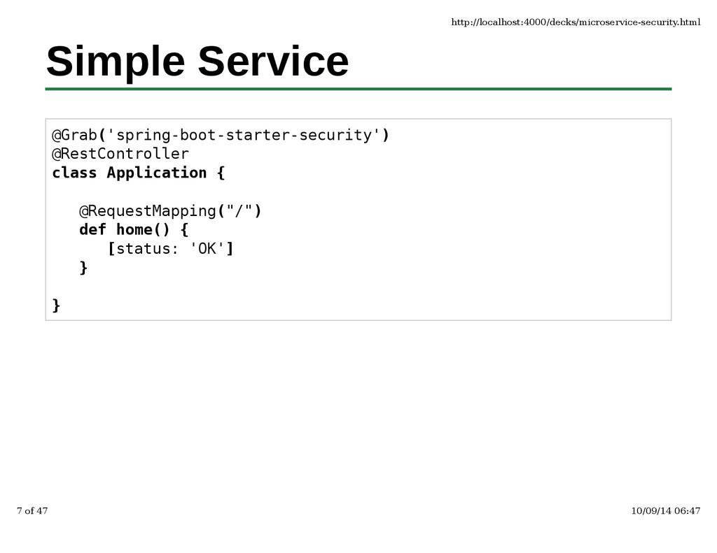 Simple Service @Grab('spring-boot-starter-secur...