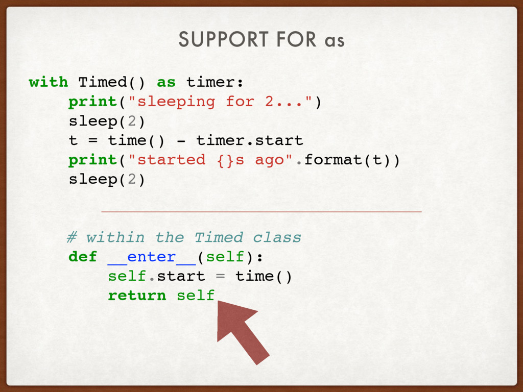 "with Timed() as timer: print(""sleeping for 2......"