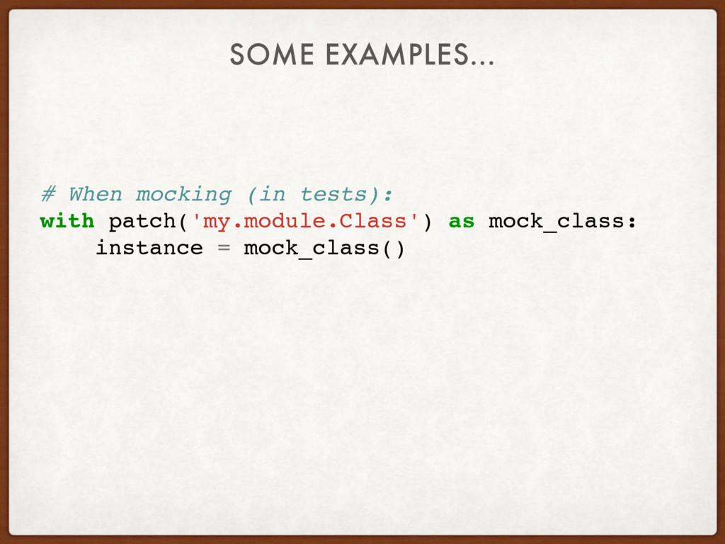# When mocking (in tests): with patch('my.modul...