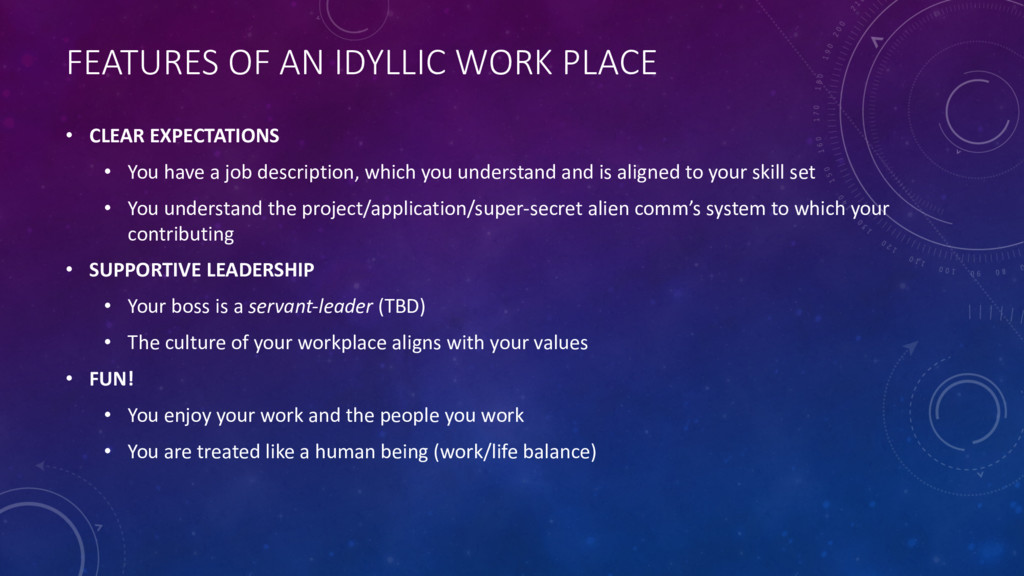 FEATURES OF AN IDYLLIC WORK PLACE • CLEAR EXPEC...