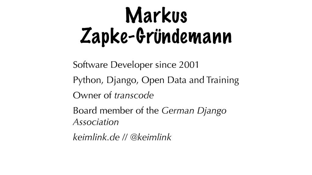 Markus Zapke-Gründemann Software Developer sinc...