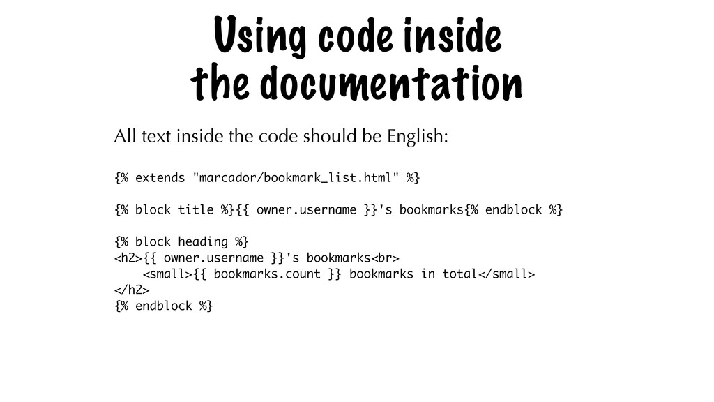 Using code inside the documentation All text in...