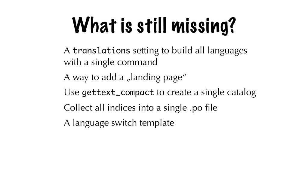 What is still missing? A translations setting t...