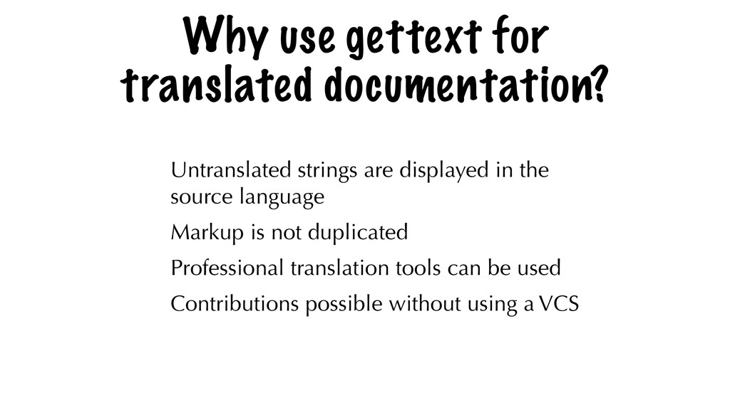 Why use gettext for translated documentation? U...