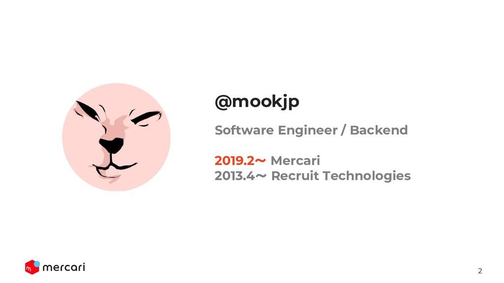 2 Software Engineer / Backend 2019.2〜 Mercari 2...