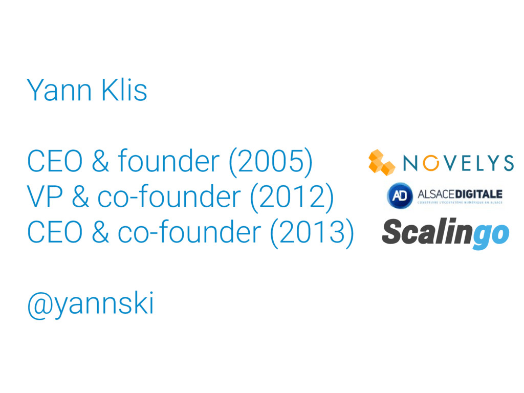 Yann Klis CEO & founder (2005) VP & co-founder ...