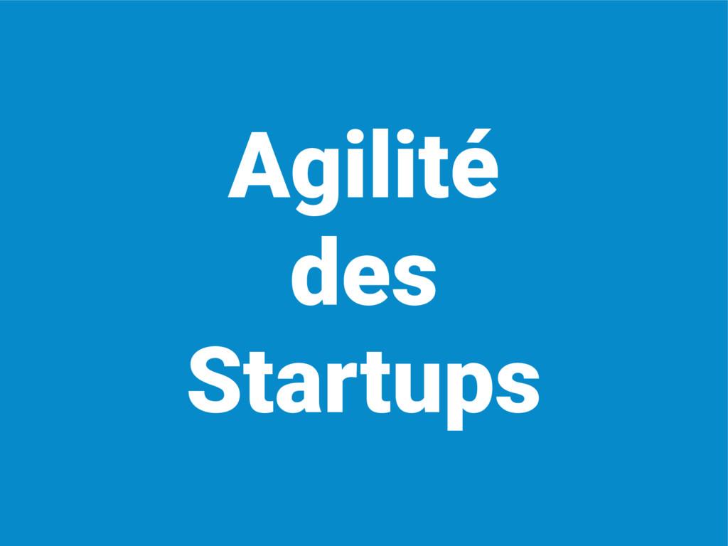 Agilité des Startups