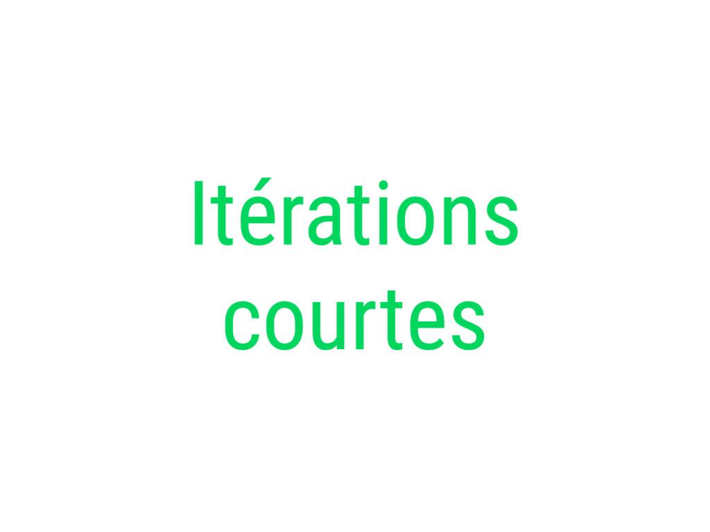 Itérations courtes