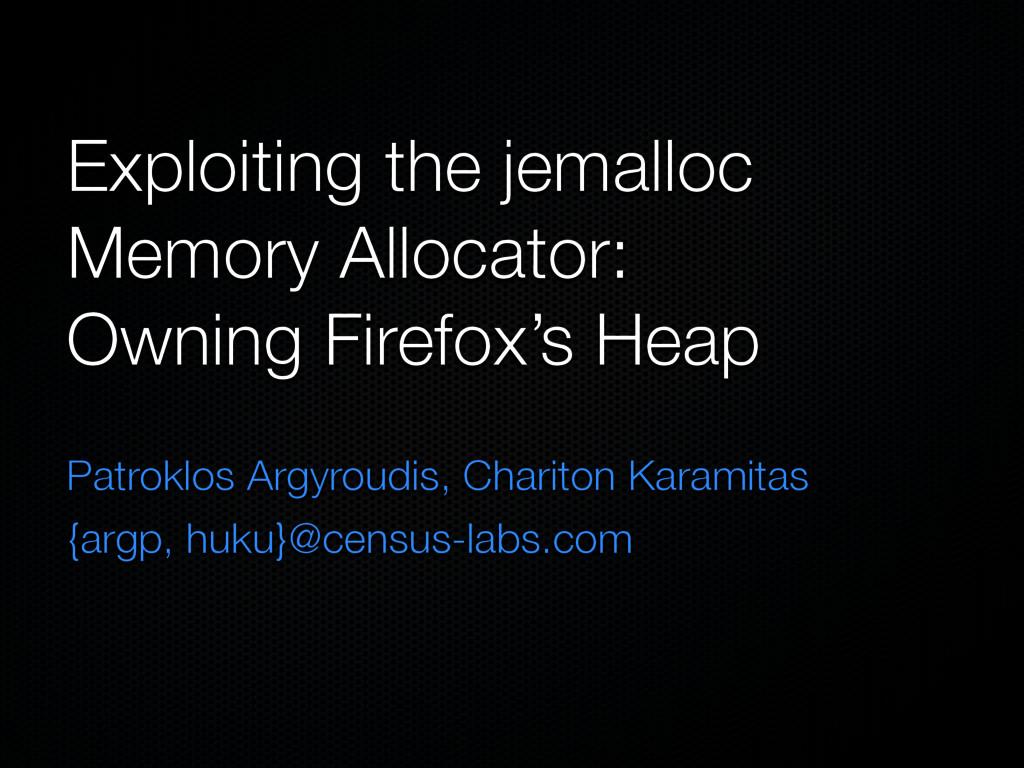 Exploiting the jemalloc Memory Allocator: Ownin...