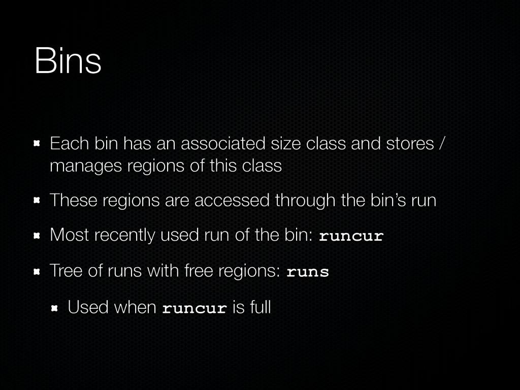 Bins Each bin has an associated size class and ...