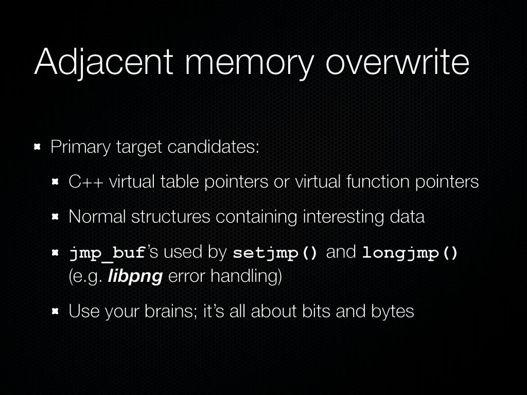 Adjacent memory overwrite Primary target candid...