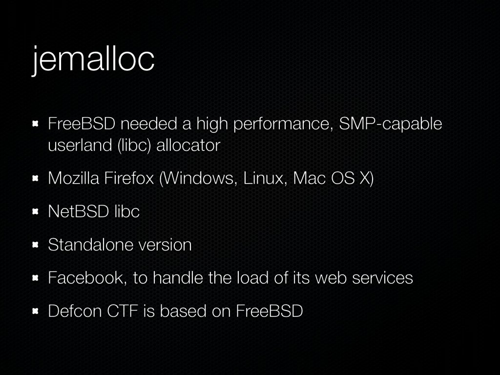 jemalloc FreeBSD needed a high performance, SMP...