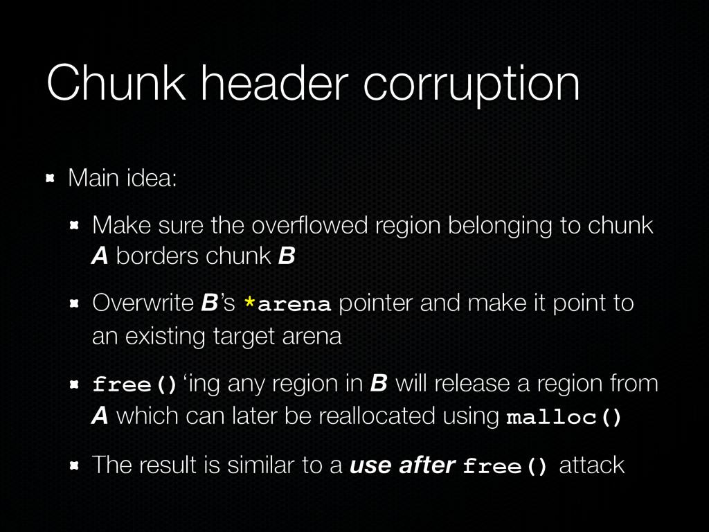 Chunk header corruption Main idea: Make sure th...