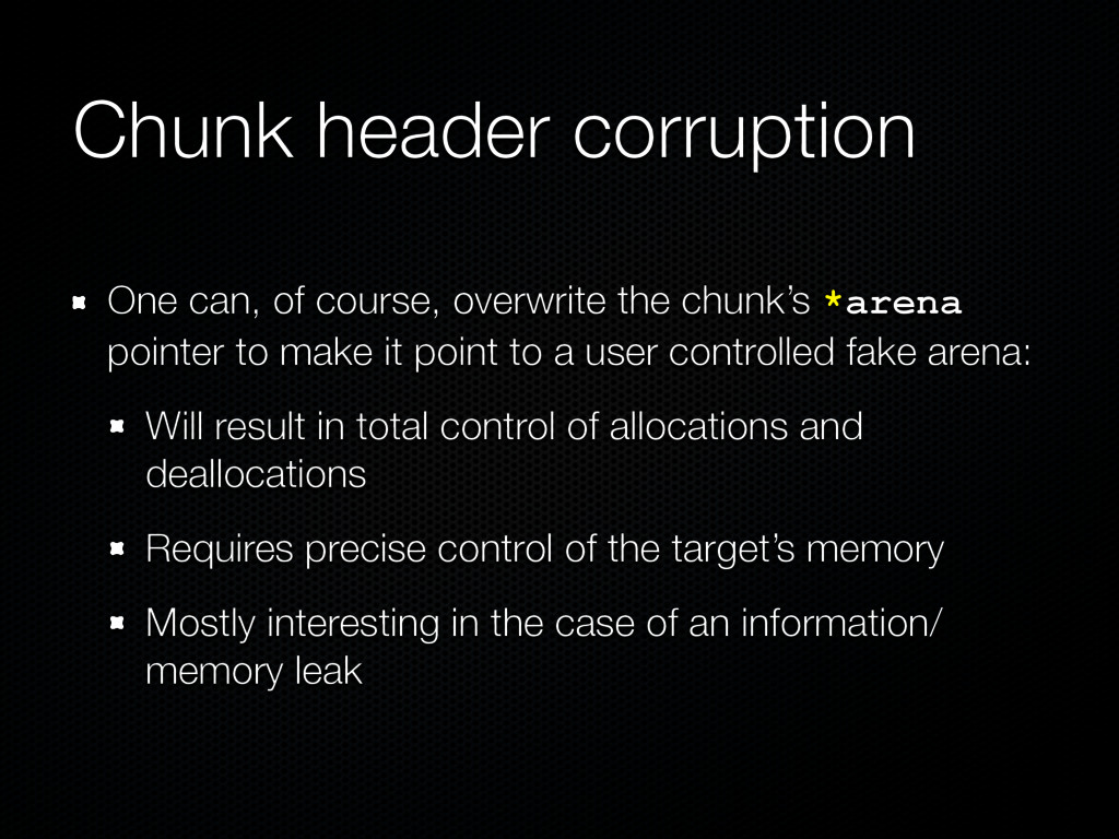 Chunk header corruption One can, of course, ove...