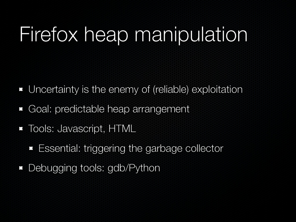 Firefox heap manipulation Uncertainty is the en...
