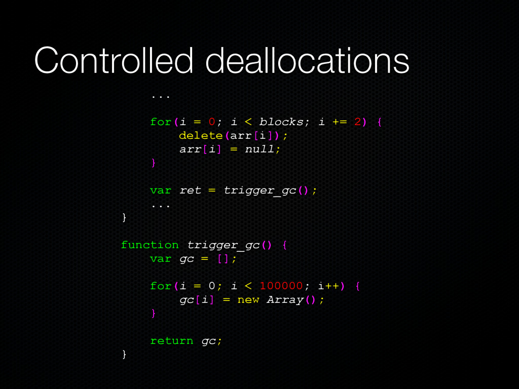 Controlled deallocations ... for(i = 0; i < blo...