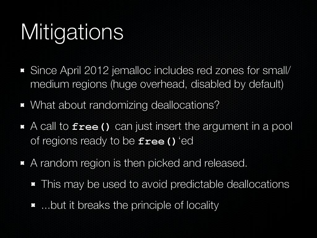 Mitigations Since April 2012 jemalloc includes ...