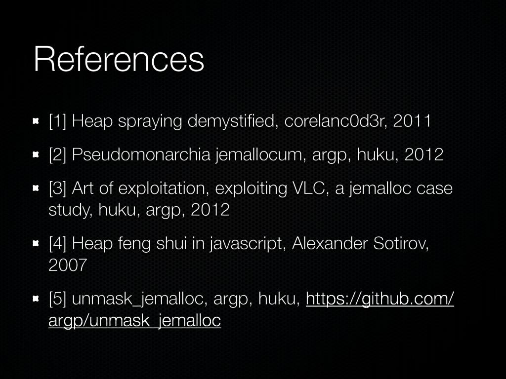 References [1] Heap spraying demystified, corela...