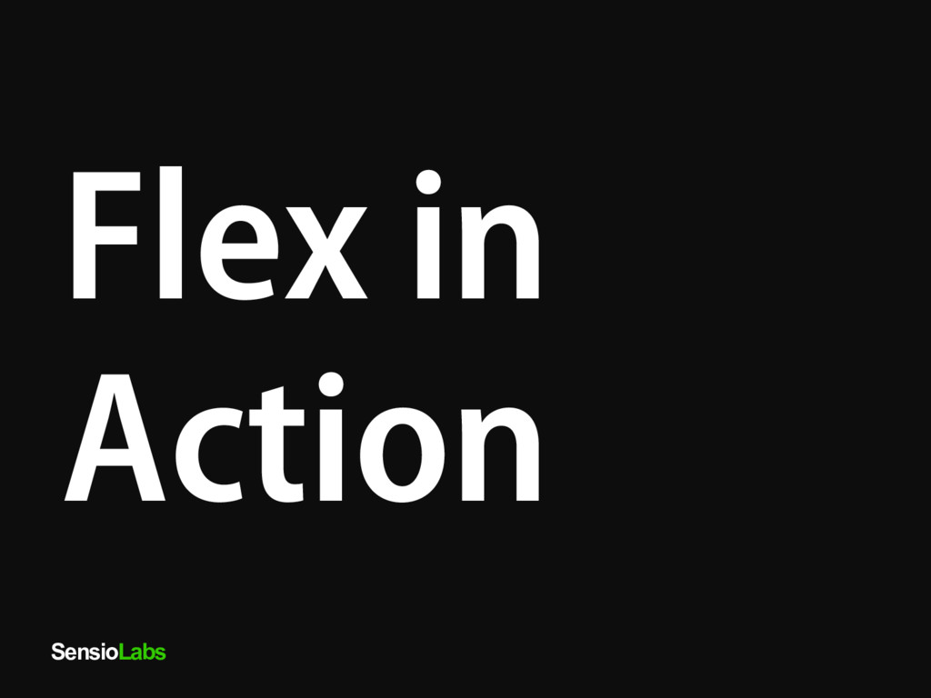 SensioLabs Flex in Action