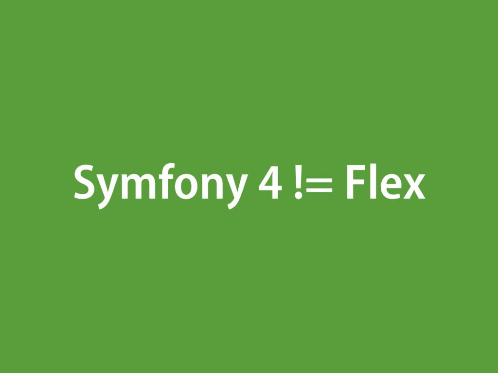 Symfony 4 != Flex