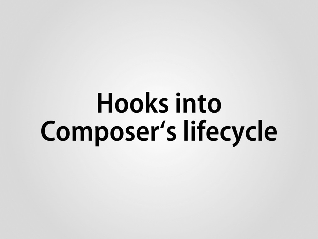 Hooks into Composer's lifecycle