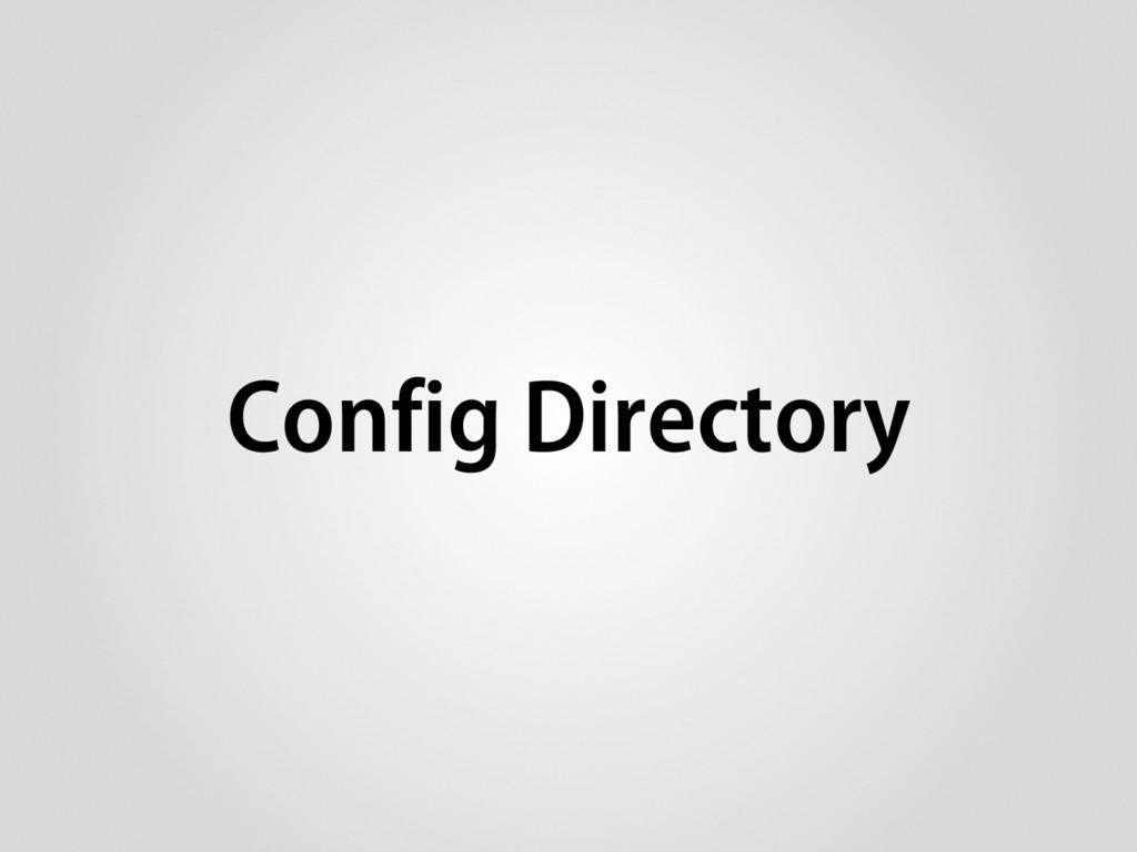 Config Directory