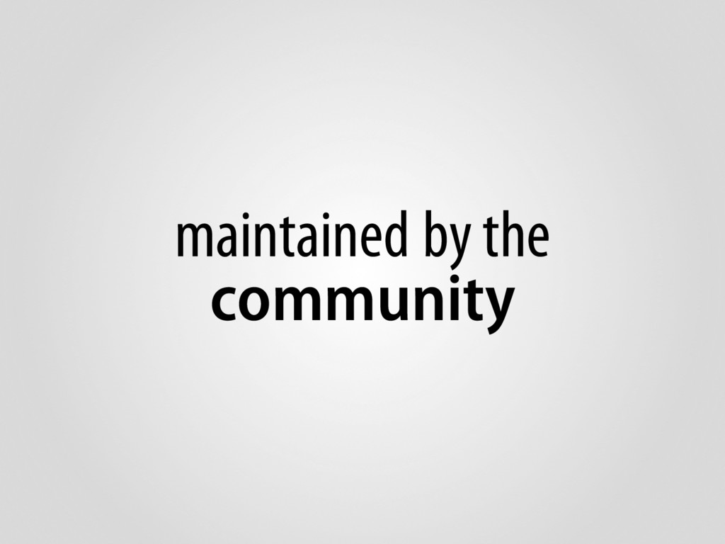 maintained by the community