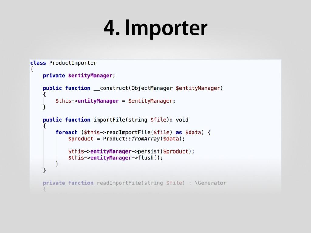4. Importer