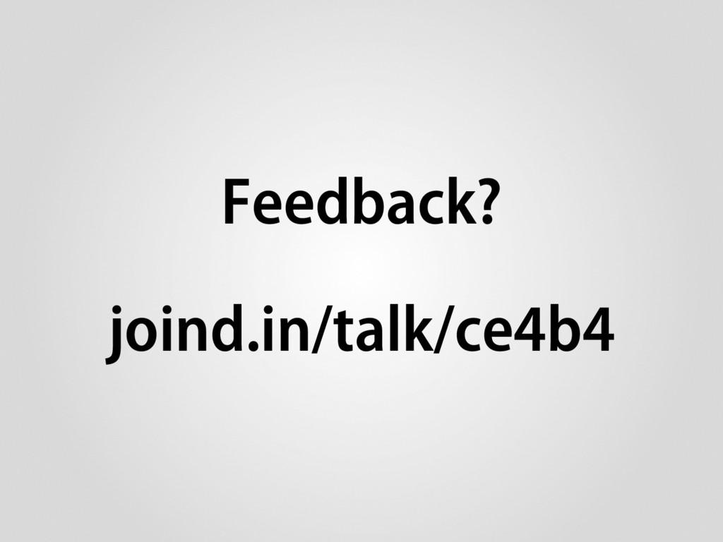 Feedback? joind.in/talk/ce4b4