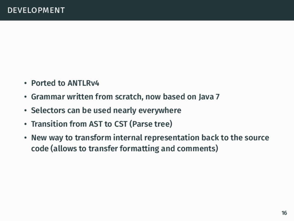 development • Ported to ANTLRv4 • Grammar writt...