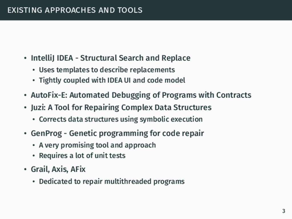existing approaches and tools • IntelliJ IDEA -...