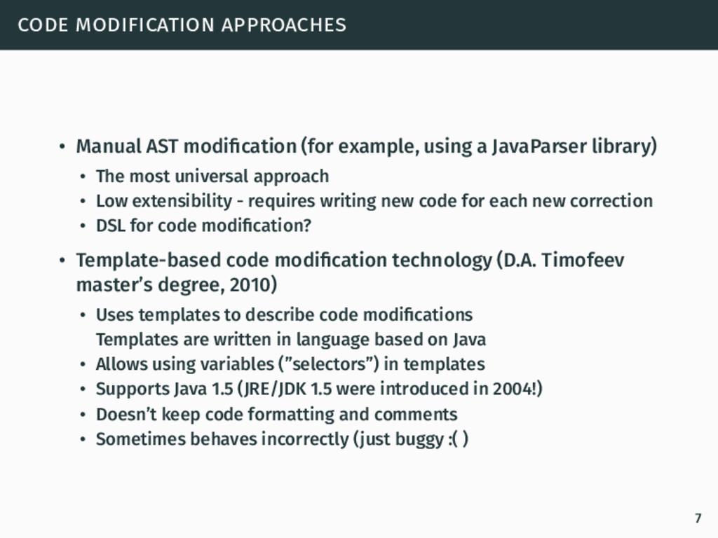 code modification approaches • Manual AST modifi...