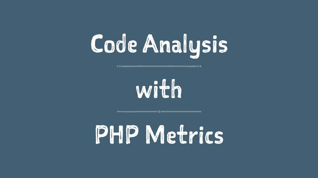 Code Analysis with PHP Metrics