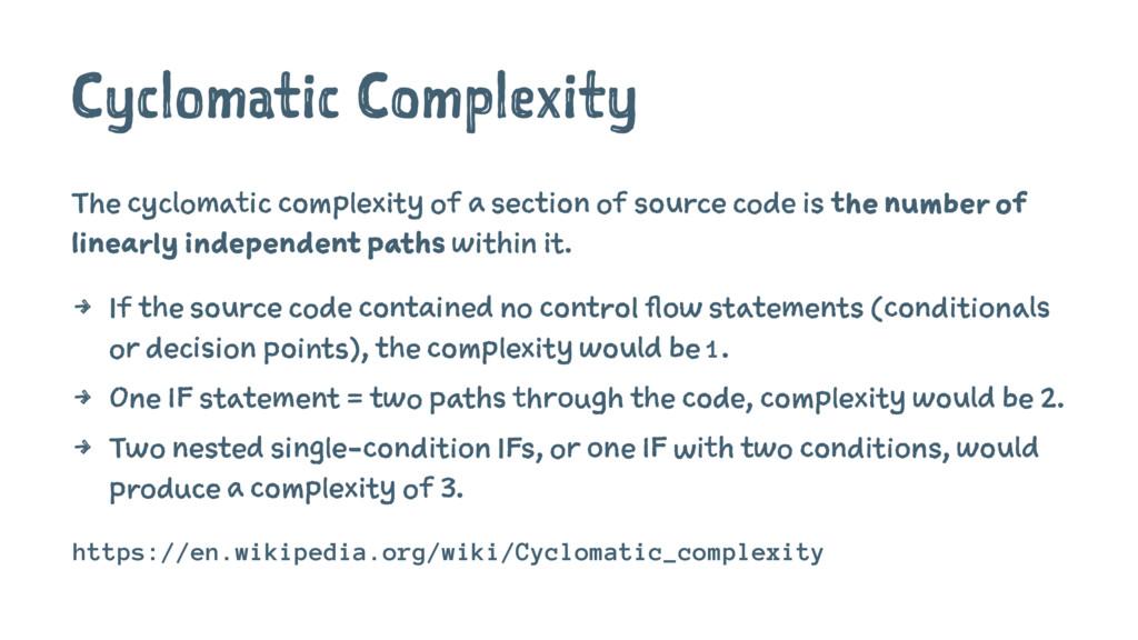Cyclomatic Complexity The cyclomatic complexity...