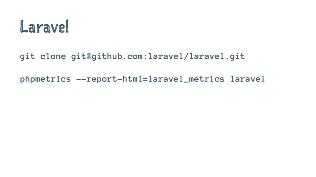 Laravel git clone git@github.com:laravel/larave...