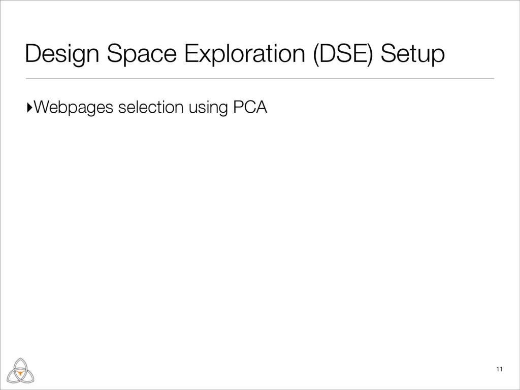 Design Space Exploration (DSE) Setup 11 ▸Webpag...