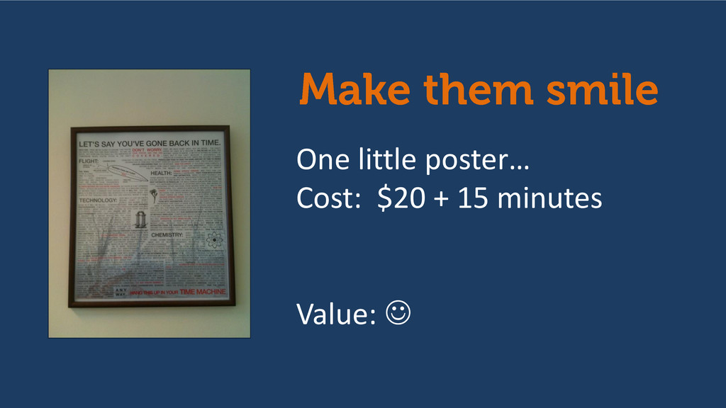 One little poster… Cost: $20 + 15 minutes Value...