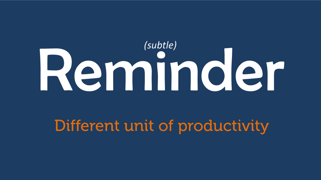 Reminder (subtle)