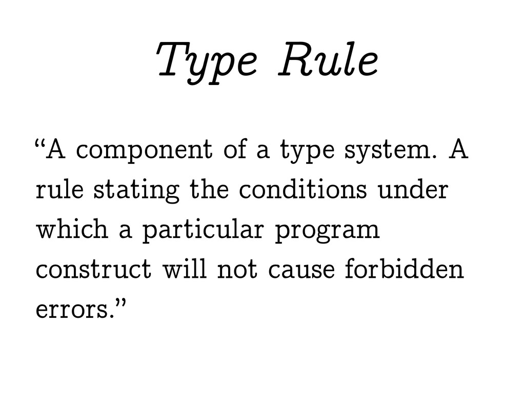 """A component of a type system. A rule stating t..."