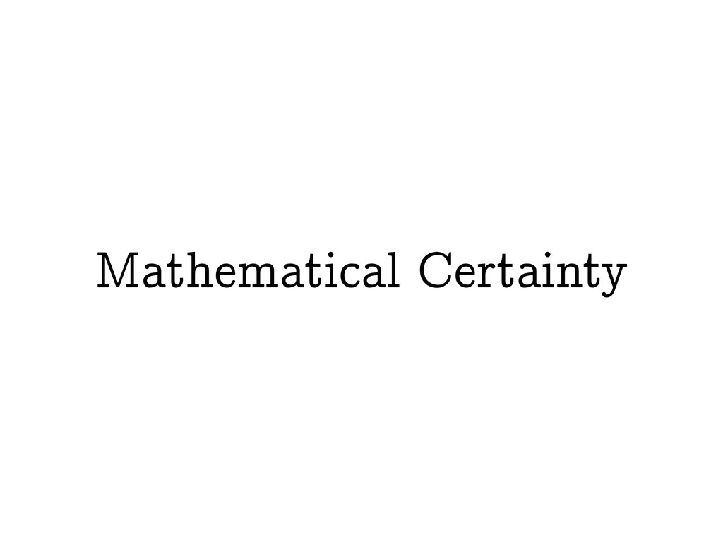 Mathematical Certainty