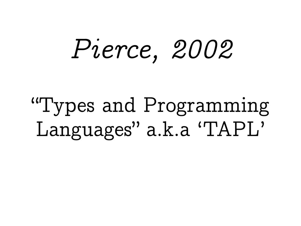 """Types and Programming Languages"" a.k.a 'TAPL' ..."