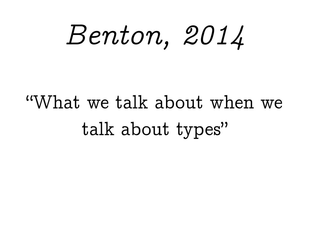 """What we talk about when we talk about types"" B..."