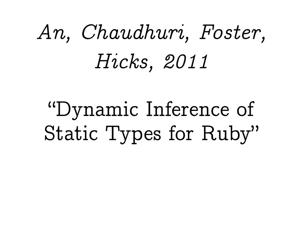 """Dynamic Inference of Static Types for Ruby"" An..."