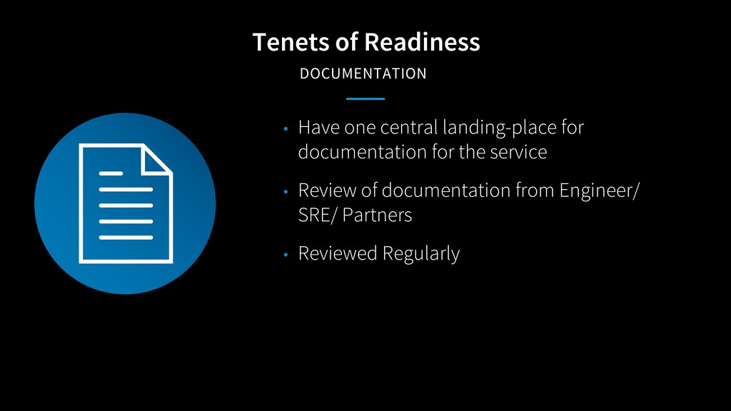 Tenets of Readiness DOCUMENTATION • Have one ce...