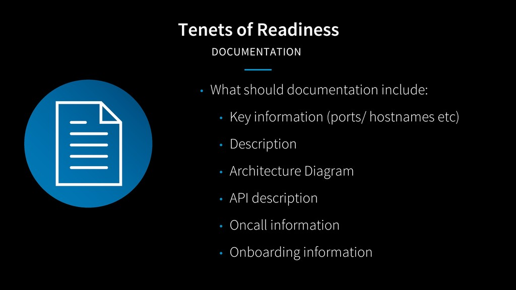 Tenets of Readiness DOCUMENTATION • What should...