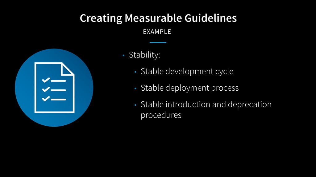 Creating Measurable Guidelines EXAMPLE • Stabil...