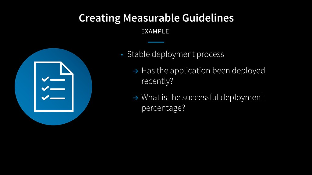 Creating Measurable Guidelines EXAMPLE • Stable...