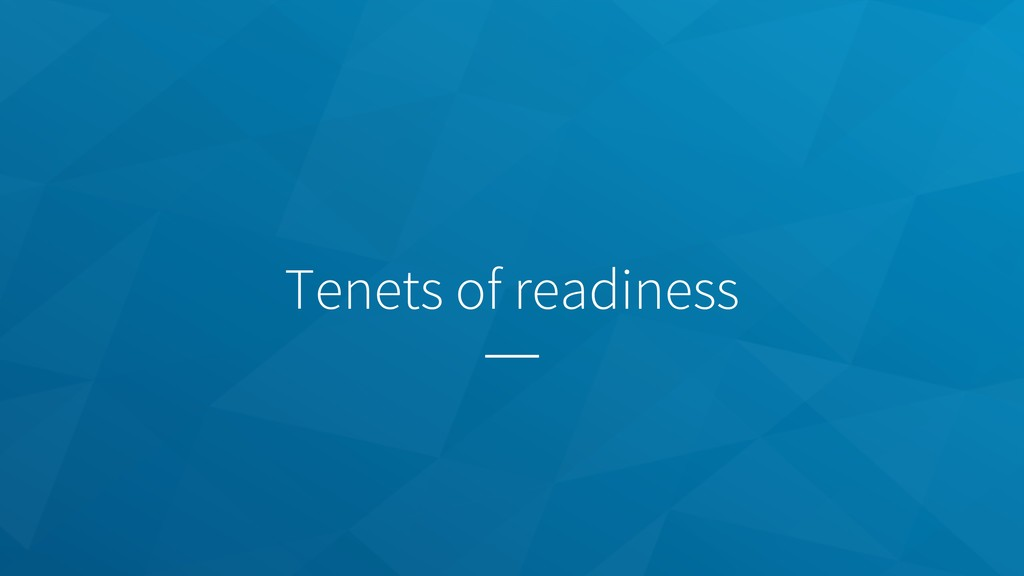 Tenets of readiness